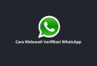Cara Melewati Verifikasi WhatsApp
