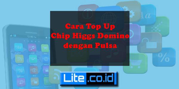 Cara Top Up Chip Higgs Domino dengan Pulsa