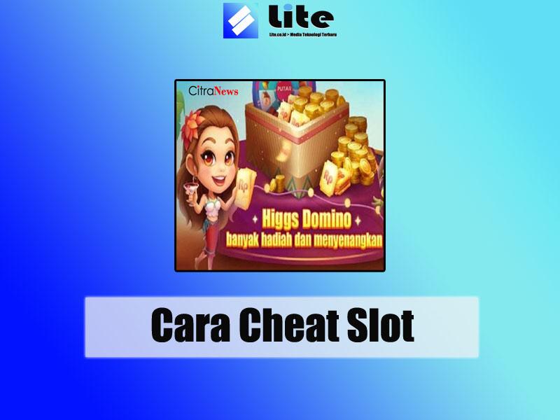 Cara Cheat Slot Higgs Domino