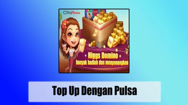 Top Up Chip Higgs Domino dengan Pulsa